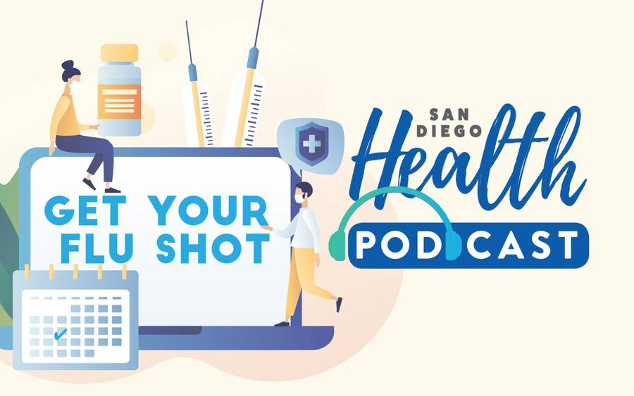 San Diego Health Podcast: Get Your Flu Shot.