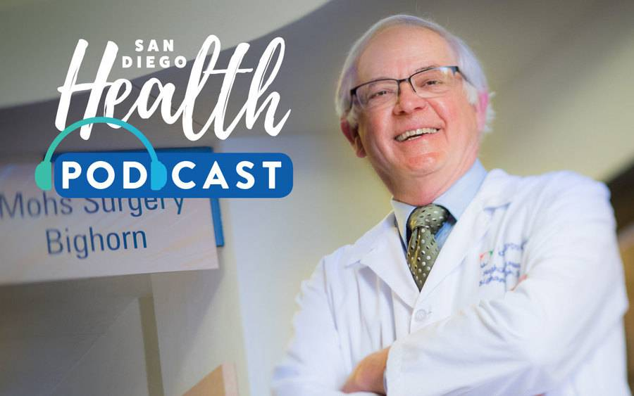 San Diego Health podcast with Hubert Greenway, dermatologic surgeon at Scripps Health.