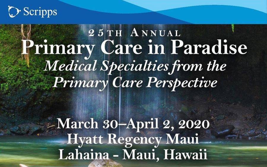 Primary Care in Paradise CME Conference - Maui - Scripps Health