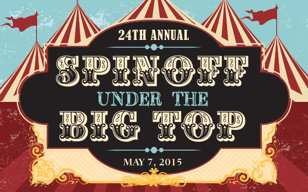 Register today for the 24th annual Spinoff Under the Big Top event on May 7, 2015.