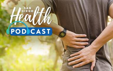 San Diego Health podcast with Susan Taylor features James Bruffey, MD, who specializes in spine care and his patient Mark Erwin who successfully underwent minimally invasive spinal fusion surgery. A man in the photo is rubbing his back to help reduce his chronic lower back pain.